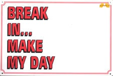 Break in make my day