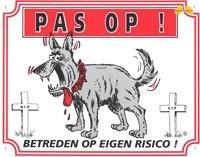 Pas op voor de hond!!