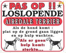 Pas op!! Loslopende Airdale-Terrier
