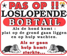 Pas op!! Loslopende Bobtail