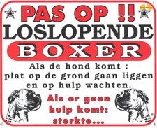 Pas op!! Loslopende Boxer