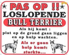 Pas op!! Loslopende Bull Terrier