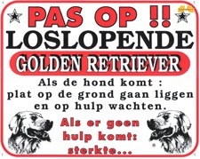 Pas op!! Loslopende Golden Retriever