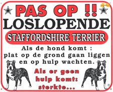Pas op!! Loslopende Staffordshire Bull Terrier