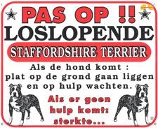 Pas op!! Loslopende Staffordshire Bull Terrier