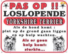 Pas op!! Loslopende  Yorkshire Terrier