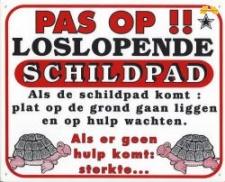 Pas op!! Loslopende Schildpad