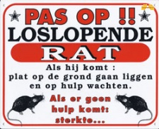 Pas op!! Loslopende Rat