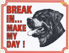 Break in make my day Rottweiler