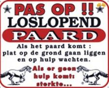 Pas op!! Loslopend Paard